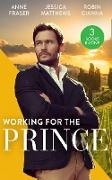 Cover-Bild zu Gianna, Robin: Working For The Prince: Prince Charming of Harley Street / The Royal Doctor's Bride / Baby Surprise for the Doctor Prince (Mills & Boon M&B) (eBook)