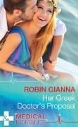 Cover-Bild zu Gianna, Robin: Her Greek Doctor's Proposal (Mills & Boon Medical) (eBook)