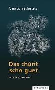Cover-Bild zu Das chùnt scho guet von Schmutz, Christian
