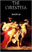 Cover-Bild zu The Oresteia (eBook) von Aeschylus, Aeschylus