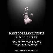 Cover-Bild zu Nahtoderfahrungen & Medialität (Audio Download)