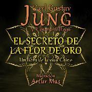 Cover-Bild zu El Secreto de la Flor de Oro (Audio Download)