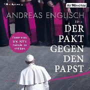 Cover-Bild zu Der Pakt gegen den Papst (Audio Download)