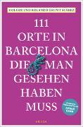 111 Orte in Barcelona, die man gesehen haben muss von Grumt Suárez, Holger