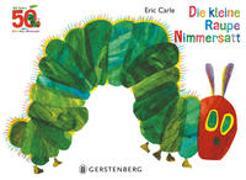 Die kleine Raupe Nimmersatt - Jubiläumsausgabe von Carle, Eric
