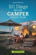 101 Dinge, die ein Camper wissen muss von Flachmann, Susanne