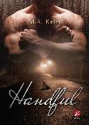 Cover-Bild zu Kelts, M.S.: Handful (eBook)