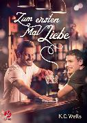Cover-Bild zu Wells, K.C.: Zum ersten Mal Liebe (eBook)