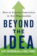 Cover-Bild zu Beyond the Idea: How to Execute Innovation in Any Organization von Govindarajan, Vijay