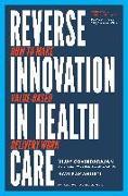 Cover-Bild zu Reverse Innovation in Health Care: How to Make Value-Based Delivery Work von Govindarajan, Vijay