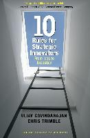 Cover-Bild zu Ten Rules for Strategic Innovators (eBook) von Govindarajan, Vijay