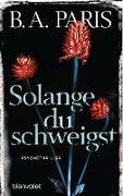 Cover-Bild zu Solange du schweigst (eBook) von Paris, B. A.