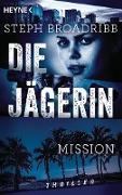 Cover-Bild zu Die Jägerin - Mission (eBook) von Broadribb, Steph