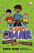 Cover-Bild zu Planet Omar: Incredible Rescue Mission von Mian, Zanib