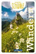 Cover-Bild zu Wandern mit Aussicht Erlebnis Schweiz von Hallwag Kümmerly+Frey AG (Hrsg.)