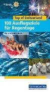 Cover-Bild zu Top of Switzerland Ausflugstipps für Regentage von Maurer, Raymond