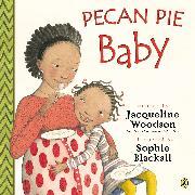 Cover-Bild zu Pecan Pie Baby von Woodson, Jacqueline
