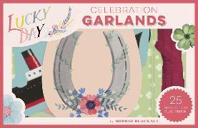 Cover-Bild zu Lucky Day Celebration Garlands von Blackall, Sophie (Illustr.)