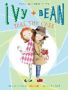 Cover-Bild zu Ivy and Bean Take the Case von Barrows, Annie