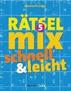 Cover-Bild zu Der große Rätselmix - schnell und leicht 5 von Krüger, Eberhard