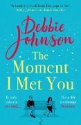 Cover-Bild zu The Moment I Met You (eBook) von Johnson, Debbie