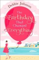 Cover-Bild zu The Birthday That Changed Everything von Johnson, Debbie