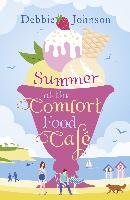 Cover-Bild zu Summer at the Comfort Food Cafe (The Comfort Food Cafe, Book 1) (eBook) von Johnson, Debbie