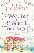 Cover-Bild zu Wedding at the Comfort Food Cafe (The Comfort Food Cafe, Book 6) (eBook) von Johnson, Debbie