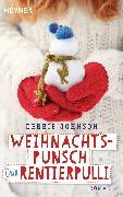 Cover-Bild zu Weihnachtspunsch und Rentierpulli (eBook) von Johnson, Debbie