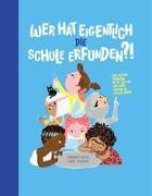 Cover-Bild zu Wer hat eigentlich die Schule erfunden? von Smith, Shoham