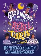 Cover-Bild zu Good Night Stories for Rebel Girls - 100 Lebensgeschichten Schwarzer Frauen von Workneh, Lilly (Hrsg.)