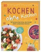 Cover-Bild zu Kochen ohne Kochen von Woollard, Rebecca