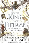 Cover-Bild zu How the King of Elfhame Learned to Hate Stories (eBook) von Black, Holly