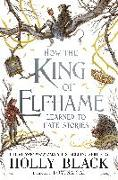 Cover-Bild zu How the King of Elfhame Learned to Hate Stories (The Folk of the Air series) Perfect gift for fans of Fantasy Fiction von Black, Holly