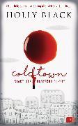 Cover-Bild zu COLDTOWN - Stadt der Unsterblichkeit (eBook) von Black, Holly