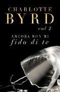 Cover-Bild zu Byrd, Charlotte: Ancora non mi fido di te (eBook)
