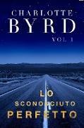 Cover-Bild zu Byrd, Charlotte: Lo Sconosciuto Perfetto (eBook)