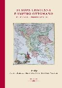 Cover-Bild zu Weidinger, Hans Ernst (Hrsg.): Europa cristiana e Impero Ottomano (eBook)