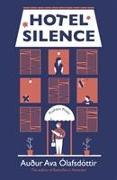Cover-Bild zu Hotel Silence von Ólafsdóttir, Auður Ava