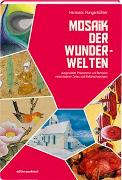 Cover-Bild zu Mosaik der Wunder-Welten von Hungerbühler, Hermann