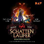 Cover-Bild zu Bund der Schattenläufer - Teil 2: Drachenhauch (Audio Download) von Clark, Zack Loran