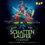 Cover-Bild zu Bund der Schattenläufer - Teil 1: Fuchsfeuer (Audio Download) von Clark, Zack Loran