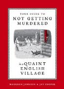 Cover-Bild zu Your Guide to Not Getting Murdered in a Quaint English Village (eBook) von Johnson, Maureen