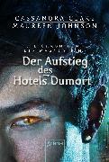 Cover-Bild zu Die Chroniken des Magnus Bane 05. Der Aufstieg des Hotel Dumort (eBook) von Clare, Cassandra