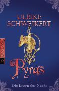 Cover-Bild zu Die Erben der Nacht - Pyras (eBook) von Schweikert, Ulrike
