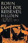 Cover-Bild zu Reisende Helden (eBook) von Lane Fox, Robin