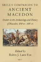Cover-Bild zu Brill's Companion to Ancient Macedon: Studies in the Archaeology and History of Macedon, 650 BC - 300 Ad von Lane Fox, Robin J. (Hrsg.)