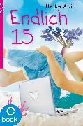 Cover-Bild zu Endlich 15 (eBook) von Abidi, Heike