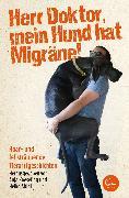Cover-Bild zu Herr Doktor, mein Hund hat Migräne! (eBook) von Abidi, Heike