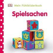 Cover-Bild zu Mein Fühlbilderbuch. Spielsachen
